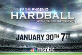 Hardball live from Phoenix