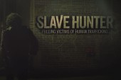 Slave Hunter: Freeing Victims of Human...