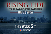 "The Ed Show: ""Rising Tide: The Climate..."