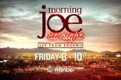 Morning Joe at Night - Live from Phoenix