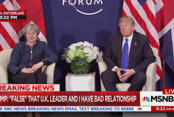"Trump: ""False"" that UK leader and I have bad relationship"