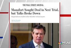WSJ: Manafort sought deal in next trial, talks broke down
