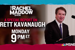 Programming note! TRMS special report on Brett Kavanaugh Monday