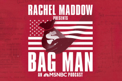 Rachel Maddow presents Bag Man, an MSNBC podcast