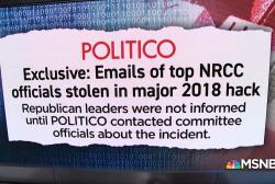 POLITICO: NRCC hack had 'hallmarks of a foreign agent'