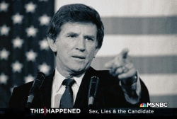 'This Happened: Sex, Lies & The Candidate' The Gary Hart Scandal