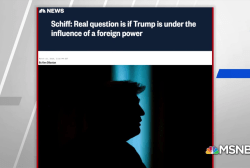 Rep. Adam Schiff: Real question is if Trump is under the influence of a foreign power