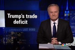 Lawrence's Last Word: Trump's trade deficit