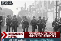 2014 vs. 1964: Ferguson scenes echo past