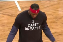 LeBron James wears 'I can't breathe' shirt