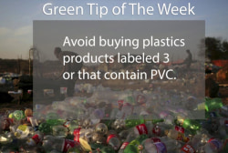 Green Tip: Avoid plastics with PVC