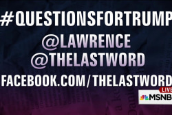 Lawrence shares more #QuestionsForTrump