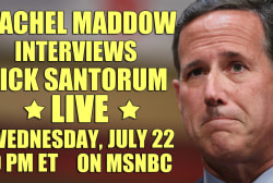 Rick Santorum joins Rachel Maddow, 7/22