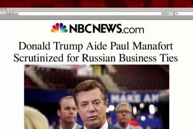 Paul Manafort scrutinized for Russia ties