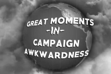 Great Moments in Campaign Awkwardness