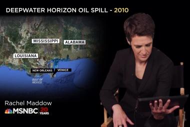 Rachel Maddow remembers the Deepwater...