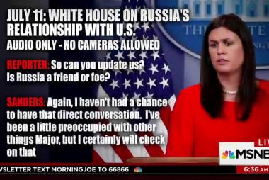 Why isn't Sarah Huckabee Sanders on camera?
