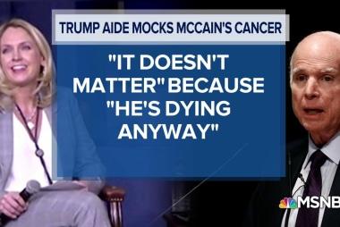 Anger builds over Trump aide's cruel taunt on Sen. John McCain