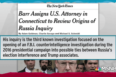 Barr indulges Trump with another probe of Trump-Russia inquiry