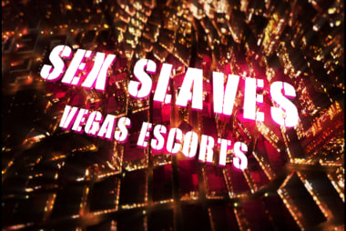 Sex Slaves: Vegas Escorts