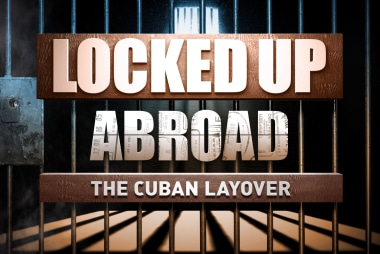 Locked Up Abroad: The Cuban Layover