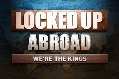 Locked Up Abroad: We're The Kings
