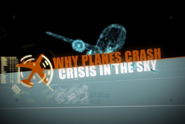 Why Planes Crash: Crisis In The Sky