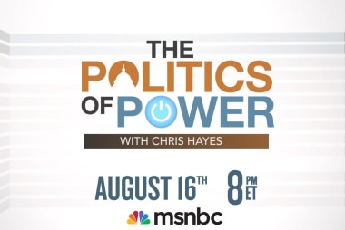 The Politics of Power with Chris Hayes...