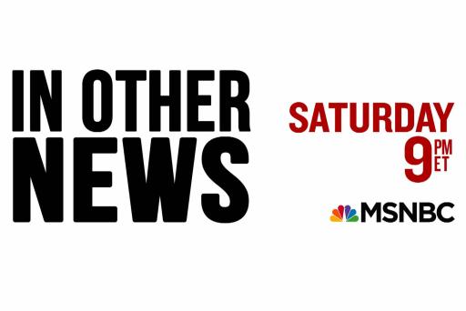 MSNBC Originals presents 'In Other News'