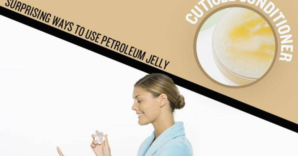 Vaseline petroleum jelly: The secret to a goof-proof manicure